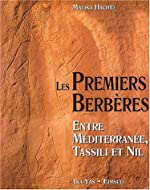 Les Premiers Berbères - Entre Méditerranée, Tassili et Nil de Malika Hachid