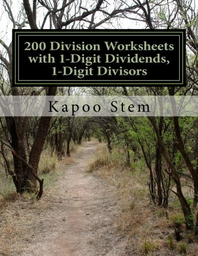 200 Division Worksheets with 1-Digit Dividends, 1-Digit Divisors: Math Practice Workbook: Volume 1 (200 Days Math Division Series)