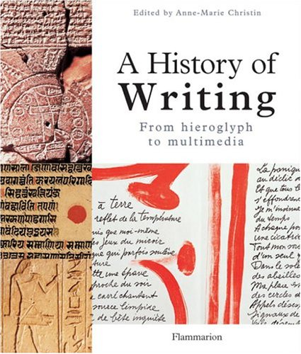 A History Of Writing : From Hieroglyph to Mulimedia (en anglais) par Dominique Briquel, Michel Amandry, Dominique Charpin, Jean-Marie Durand