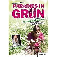 Paradies in Grün: Wilde Kräutergeschichten aus dem Ruhrgebiet