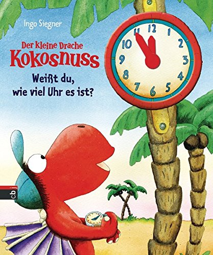 Preisvergleich Produktbild Der kleine Drache Kokosnuss - Weißt du, wie viel Uhr es ist (Spiel- und Beschäftigungsspaß, Band 2)