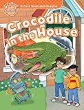 Crocodile in the House (Oxford Read and Imagine Beginner)