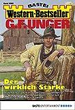 G. F. Unger Western-Bestseller 2360 - Western: Der wirklich Starke