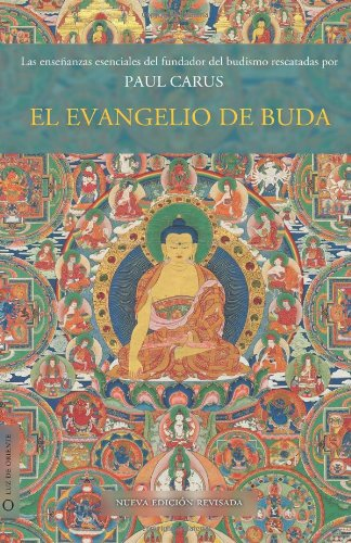 El evangelio de Buda: Nueva edición revisada: Volume 1