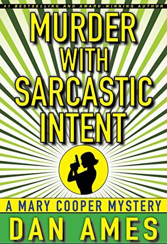 Murder With Sarcastic Intent: (A Private Investigator Mystery Series) (Mary Cooper Mysteries Book 2) book cover