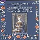 Fayrfax: Miss Albanus; O Maria Deo grata; Eterne laudis lilium etc