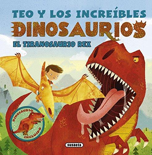 Teo y los increíbles dinosaurios. El tiranosaurio Rex