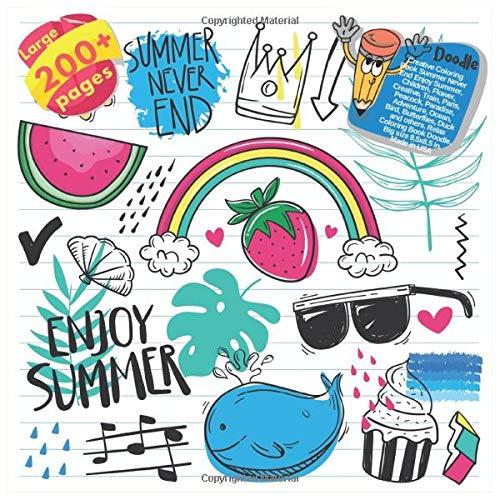 Creative Coloring Book Summer Never End Enjoy Summer, Children, Flower, Creative, Train, Paris, Peacock, Paradise, Adventure, Ocean, Bird, ... End Enjoy Summer and others Doodle, Band 1)