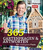 365 Gartenfragen & Antworten: für intelligente Faule