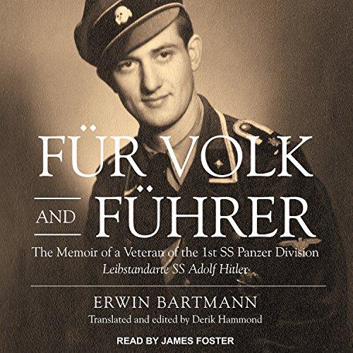Fur Volk and Fuhrer: The Memoir of a Veteran of the 1st SS Panzer Division Leibstandarte SS Adolf Hitler (Ss-audio)