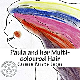 Paula and her Multi-coloured Hair: A Picture Book about Emotions & Feelings Descargar ebooks PDF