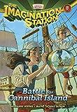 Battle for Cannibal Island: 8 (AIO Imagination Station Books)