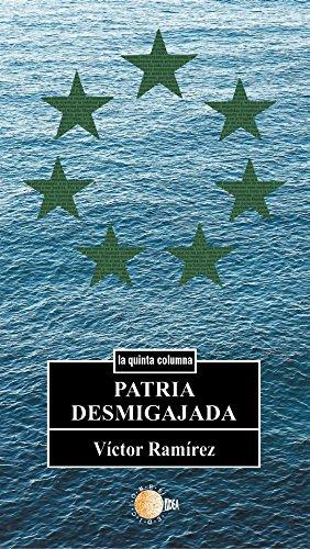 Patria desmigajada (La quinta columna) por Víctor Ramírez Rodríguez