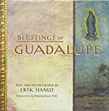 Blessings of Guadalupe by Eryk Hanut (2002-03-01)