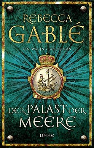 Der Palast der Meere: Ein Waringham-Roman (Waringham Saga, Band 5)