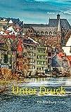 Unter Druck: Ein Marburg Krimi