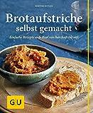 Brotaufstriche selbst gemacht: Einfache Rezepte aufs Brot von herzhaft bis süß (GU einfach clever Relaunch 2007)