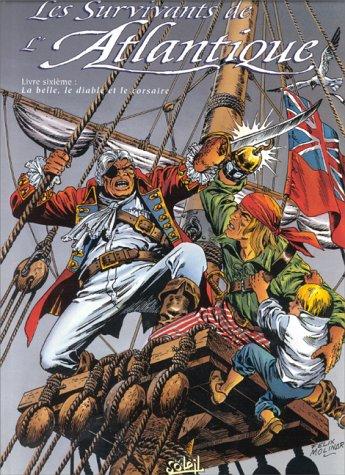 Les Survivants de l'Atlantique, tome 6 : La belle, le diable et le corsaire