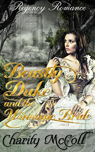beastly-duke-the-winsome-bride-regency-romance-regency-fairytale-romance-book-1
