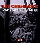 Les Cheminots Dans la Resistance