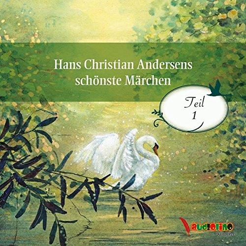 Hans Christian Andersens schönste Märchen: Teil 1