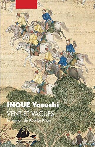 Vent et vagues: Le roman de Kubilai Khan (Picquier poche) por Yasushi INOUE