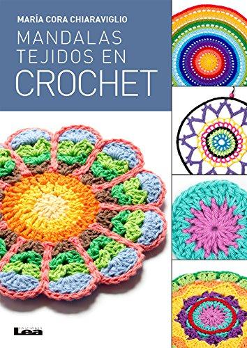 Mandalas Tejidos en crochet por María Cora Chiaraviglio