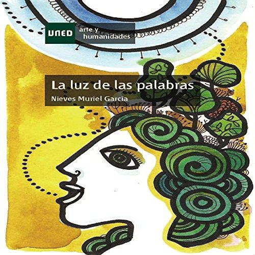 LA LUZ DE LAS PALABRAS. ESTUDIO SOBRE LA POESÍA ESPAÑOLA CONTEMPORÁNEA DESDE EL PENSAMIENTO DE LA DIFERENCIA SEXUAL por Nieves Muriel García
