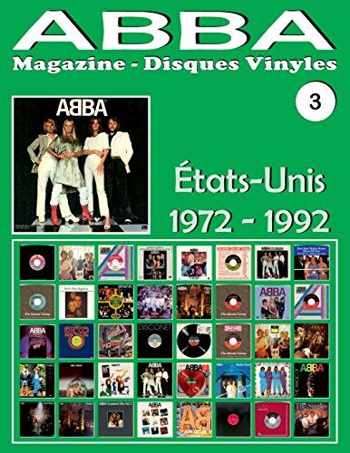 ABBA - Magazine Disques Vinyles Nº 3 - États-Unis (1972 - 1992): Discographie éditée par Playboy, Atlantic, Polydor, CBS... - Guide couleur. par Juan Carlos Irigoyen Pérez