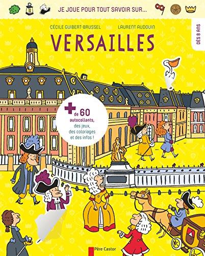 Je joue pour tout savoir sur Versailles par Flammarion