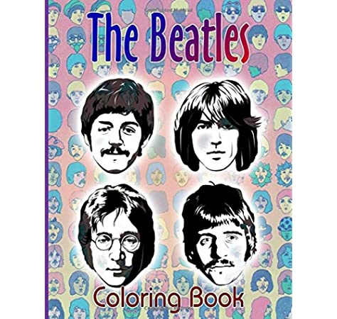 - The Beatles Coloring Book: The Ultimate Creative The Beatles Adult Coloring  Books For Women And Men Colouring: Amazon.co.uk: Palmer, Lennon:  9798643986324: Books