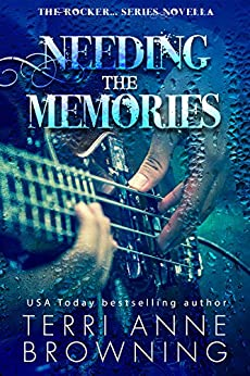 Needing the Memories: The Rocker...Series Novella by [Browning, Terri Anne]