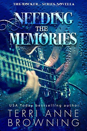 Needing the Memories: The Rocker...Series Novella (English Edition)