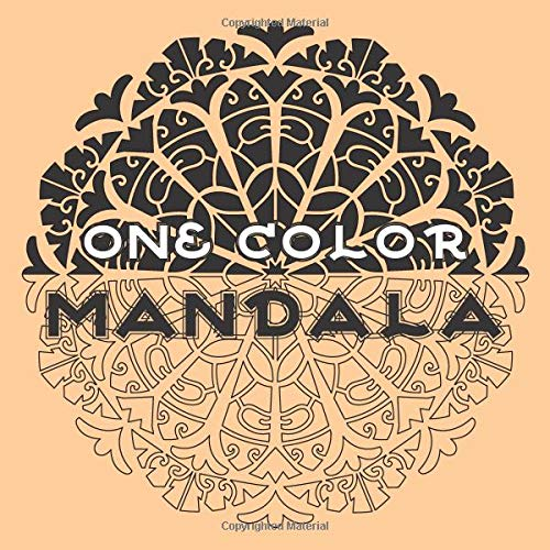 One Color MANDALA: Unique Mandala Coloring Book with just One Color to use for Adult Relaxation and Stress Relief (ONE COLOR Books) por Sunlife Drawing