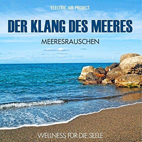 - Meeresrauschen (ohne Musik) Naturklänge für Körper und Geist - Entspannung und Wellness für die Seele ()