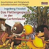 Geschichten mit Pittiplatsch, Schnatterinchen und Moppi - Das Flattergespenst in der Gartenlaube