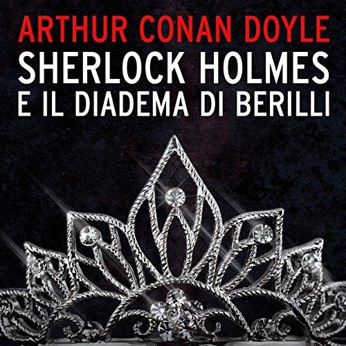 Sherlock Holmes e il diadema di Berilli  Audiolibri