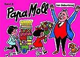 Jonas, Edith, Bd.8 : Papa Moll hat Geburtstag