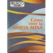 Cómo vivir la Santa Misa (Folletos MC)