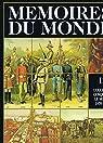 Mémoires du monde. Tome 12 : L'occident conquiert le monde, 1870-1914 par Simenen