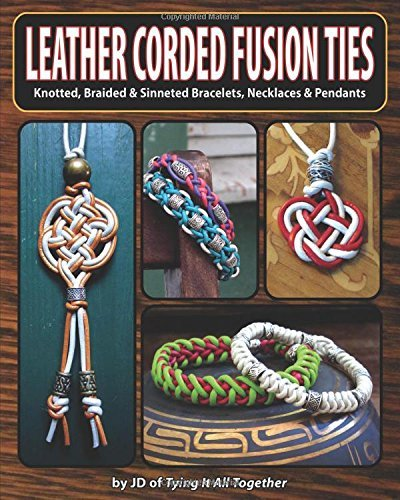 Leather Corded Fusion Ties: Knotted, Braided & Sinneted Bracelets, Necklaces & Pendants...