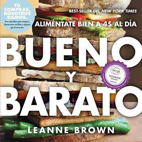 Bueno y Barato: Alimentate Bien a $4 al Dia por Leanne Brown