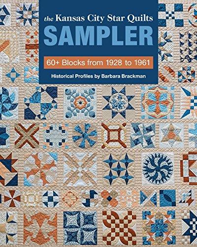 The Kansas City Star Quilts Sampler: 60+ Blocks from 1928-1961, Historical Profiles by Barbara Brackman
