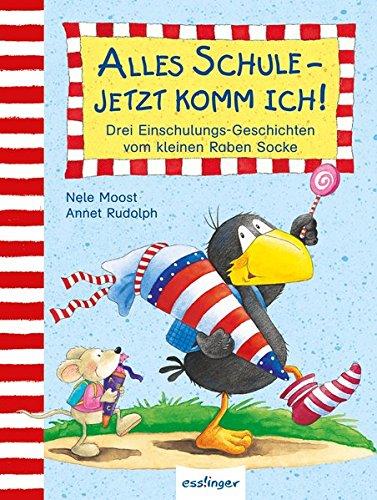 Der kleine Rabe Socke: Alles Schule – jetzt komm ich!: Drei Einschulungs-Geschichten vom kleinen Raben Socke