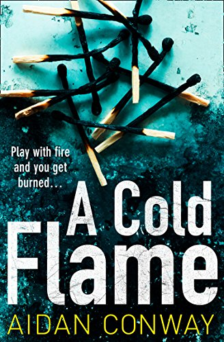 A Cold Flame: A gripping crime thriller that will keep you hooked (Detective Michael Rossi Crime Thriller Series, Book 2) by [Conway, Aidan]