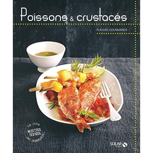 POISSONS & CRUSTACES - PLAISIRS GOURMANDS