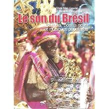 Le son du Brésil : Samba, bossa nova et musique populaire brésilienne