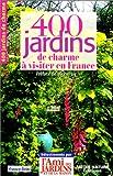 400 jardins de charme à visiter avec l'ami des jardins