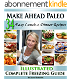 Make Ahead Paleo: A Cook Ahead Paleo Cookbook with Easy Dairy Free & Grain Free Recipes (Paleo Recipes: Paleo Recipes for Busy People. Quick and Easy Breakfast, ... & Desserts Recipe Book 12) (English Edition)