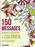 150 messages - Pensées optimistes à colorier et à partager